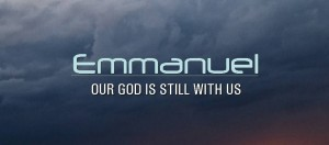 Emmanuel - Our God is Still With us banner