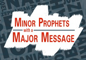 Minor Prophets with a Major Message mini 2