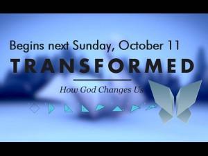 Transformed Begins